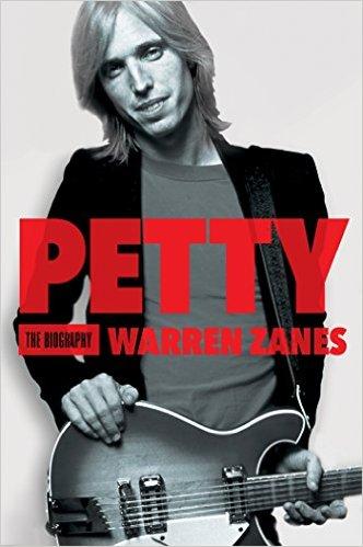 Tom Petty The Biography Warren Zanes November 10, 2015