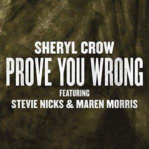 Sheryl Crow Stevie Nicks Maren Morris Prove You Wrong
